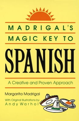 Book Madrigal's Magic Key to Spanish: A Creative and Proven Approach by Margarita Madrigal