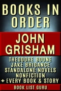 John Grisham Books in Order 2017: Theodore Boone series, Jake Brigance series, all short stories, standalone novels & nonfiction.