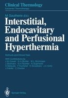 Interstitial, Endocavitary and Perfusional Hyperthermia: Methods and Clinical Trials by J.M. Cosset
