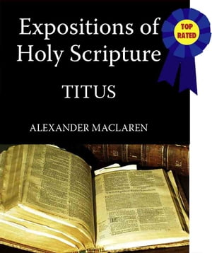 MacLaren's Expositions of Holy Scripture-The Book of Titus
