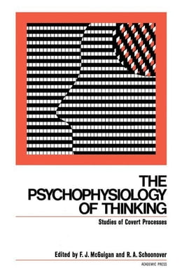 Book The Psychophysiology of Thinking: Studies of Covert Processes by Mcguigan, F