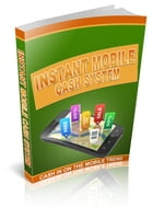 Instant Mobile Cash System by Anonymous