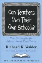 Can Teachers Own Their Own Schools?: New Strategies for Educational Excellence