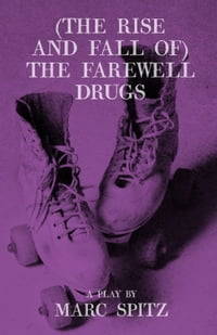(The Rise and Fall of) The Farewell Drugs