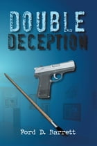 Double Deception by Ford D. Barrett