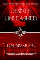 Desires Unleashed by D.N. Simmons