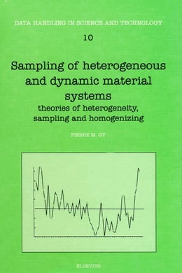 Book Sampling of Heterogeneous and Dynamic Material Systems: Theories of Heterogeneity, Sampling and… by Gy, P.M.