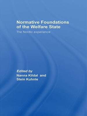 Normative Foundations of the Welfare State The Nordic Experience