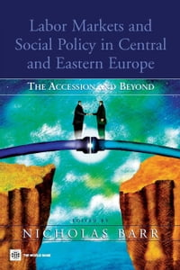 Labor Markets and Social Policy in Central and Eastern Europe: The Accession and Beyond