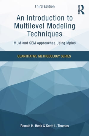 An Introduction to Multilevel Modeling Techniques MLM and SEM Approaches Using Mplus,  Third Edition