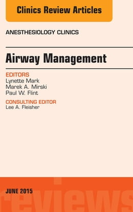 Book Airway Management, An Issue of Anesthesiology Clinics, by Lynette Mark