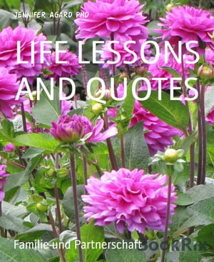 LIFE LESSONS AND QUOTES by Jennifer Agard PhD
