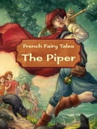 The Piper by French Fairy Tales