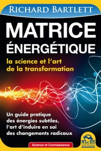 Matrice energétique: La science et l'art de la transformation