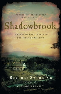 Shadowbrook: A Novel of Love, War, and the Birth of America