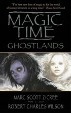Magic Time: Ghostlands by Marc Zicree