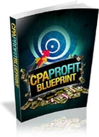 CPA Profit BLUEPRINT by Anonymous