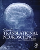 Conn's Translational Neuroscience by P. Michael Conn