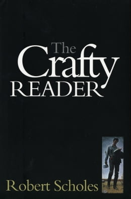 Book The Crafty Reader by Robert Scholes