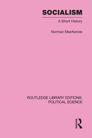 Socialism Routledge Library Editions: Political Science Volume 57