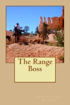 The Range Boss (Illustrated Edition) by Charles Alden Seltzer