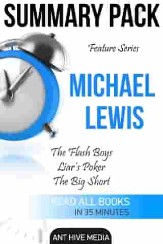 Feature Series Michael Lewis: Flash Boys, Liar's Poker, The Big Short | Summary Pack