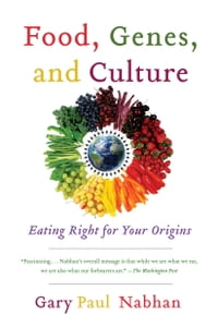 Food, Genes, and Culture: Eating Right for Your Origins