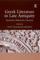 Greek Literature in Late Antiquity: Dynamism, Didacticism, Classicism