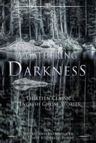 A Gathering Darkness: Thirteen Classic English Ghost Stories by DH Lawrence