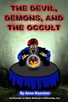 The Devil, Demons, And The Occult by Anne Kaestner