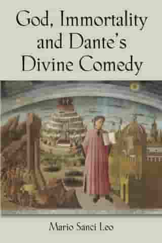 God, Immortality and Dante's Divine Comedy - A Search for the Meaning of Life