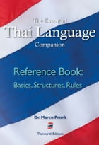 The Essential Thai Language Companion: Reference Book: Basics, Structures, Rules by Marco Pronk