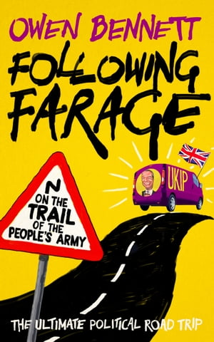 Following Farage On the Trail of the People's Army