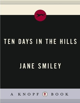 Book Ten Days in the Hills by Jane Smiley