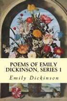 Poems of Emily Dickinson, Series 1 by Emily Dickinson