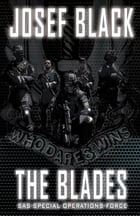 The Blades: SAS Special Operations Force by Josef Black