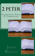 2 Peter: Explanatory Notes & Commentary by John Wesley