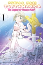 Puella Magi Tart Magica, Vol. 1: The Legend of Jeanne d'Arc by Magica Quartet