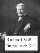 Brutus, auch Du! by Richard Voß