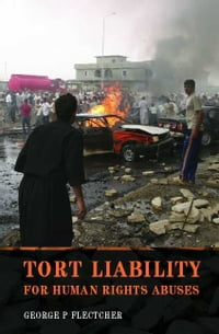 Tort Liability for Human Rights Abuses