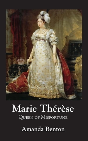 Marie Thérèse: Queen of Misfortune