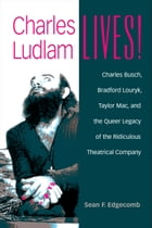Charles Ludlam Lives! Cover Image