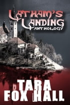 Latham's Landing by Tara Fox Hall