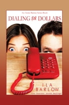 Dialing for Dollars by Ila Barlow