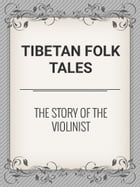 The Story of the Violinist by Tibetan Folk Tales