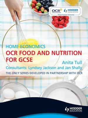 OCR Food and Nutrition for GCSE: Home Economics