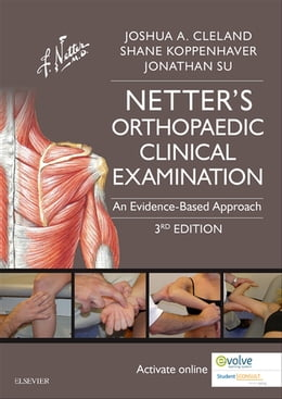 Book Netter's Orthopaedic Clinical Examination E-Book: An Evidence-Based Approach by Joshua Cleland, PT, DPT, PhD