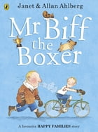 Mr Biff the Boxer by Allan Ahlberg