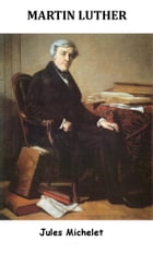Martin Luther by Jules Michelet