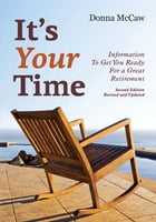 It's Your Time: Information to Get You Ready for a Great Retirement by Donna McCaw
